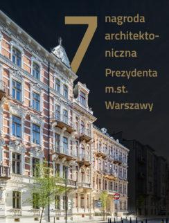 Najbardziej spektakularna rewitalizacja w stolicy nominowana do Nagrody Architektonicznej Prezydenta m.st. Warszawy